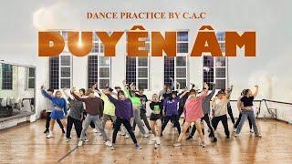 [DUYÊN ÂM - HOÀNG THUỲ LINH] Dance practice by C.A.C from Vietnam