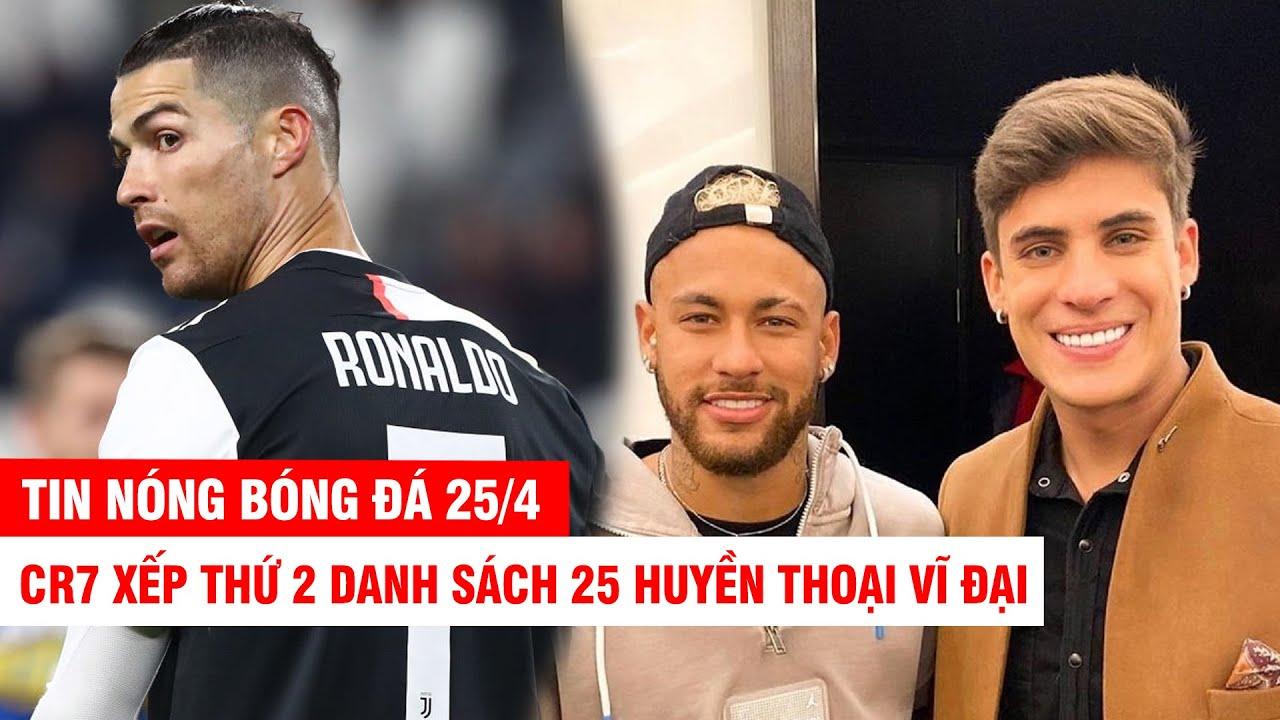 TIN NÓNG BÓNG ĐÁ 25/4 |Mẹ Neymar bỏ Ramos vì là gay – CR7 xếp thứ 2 danh sách 25 huyền thoại vĩ đại