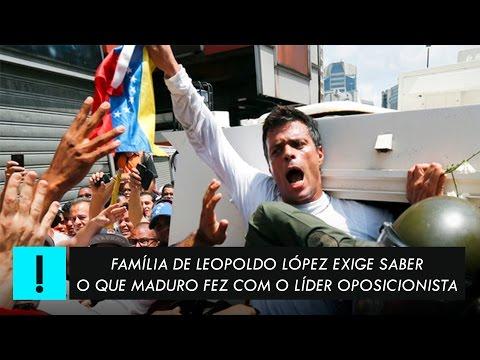 Venezuela: Família de Leopoldo López exige saber o que Maduro fez com o líder de oposição