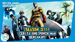 SEASON 3 ONE PUNCH MAN!!! Cerita Si Botak Saitama Berlanjut!! - Review OPM (Manga Ch.85)