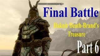 Skyrim Dragonborn DLC: Haknir Death-Brand's Treasure- Final Battle- Part 6