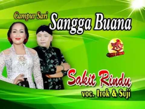 CAMPURSARI SANGGA BUANA-SAKIT RINDU-ITOK feat SUJI