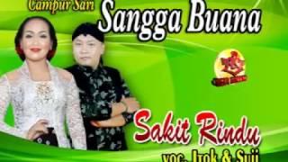 Download lagu CAMPURSARI SANGGA BUANA SAKIT RINDU ITOK feat SUJI MP3