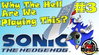 Why The Hell Are We Playing This? Sonic the Hedgehog (2006)