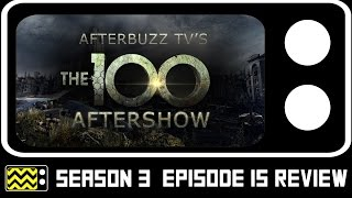 The 100 Season 3 Episode 15 Review & After Show | AfterBuzz TV