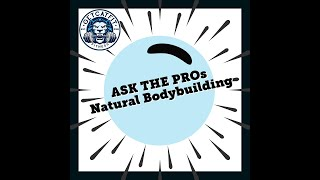 """Ask the Pros"" Men's Natural Bodybuilding - 8.15.2020"