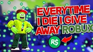 Giving Random Arsenal Players Robux Everytime I Die (Roblox Arsenal Gameplay)