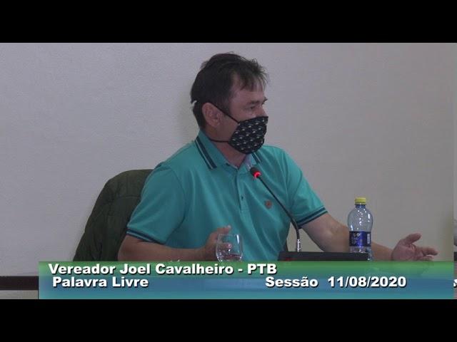 Vereador Joel Cavalheiro PTB  Palavra Livre  Sessão  11 08 2020