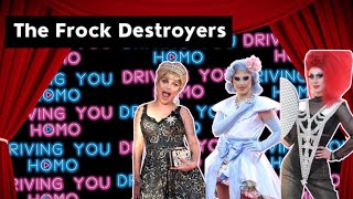Frock Destroyers || Driving You Homo