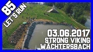 Let´s Run #85 - Strong Viking Wächtersbach 2017 Water Edition - Elite OCR Rennen