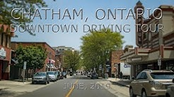 Chatham, Ontario: Downtown Driving Tour (June, 2019)