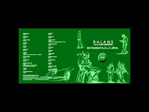 15. Balans a.k.a. Vlad Diacritic - Perseverenţă (Instrumentale la Liber 2013)