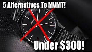 5 Alternatives To MVMT Watches!  UNDER $300!