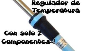 Regulador de Temperatura (Muy Facil) Para Cautin con Solo 2 Componentes. #ProyectosSimples