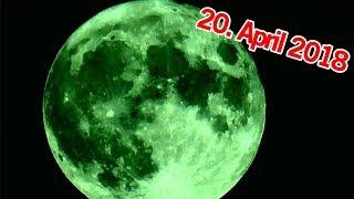Erscheint HEUTE der Mond grün? 20. April 2018   MythenAkte