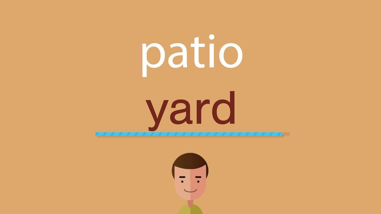 Cómo Se Dice Patio En Inglés Youtube