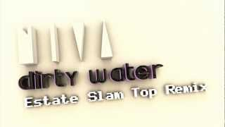 NIVA - Dirty Water (Estate Slam Top Remix)