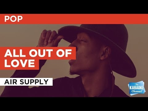 All Out Of Love in the style of Air Supply | Karaoke with Lyrics
