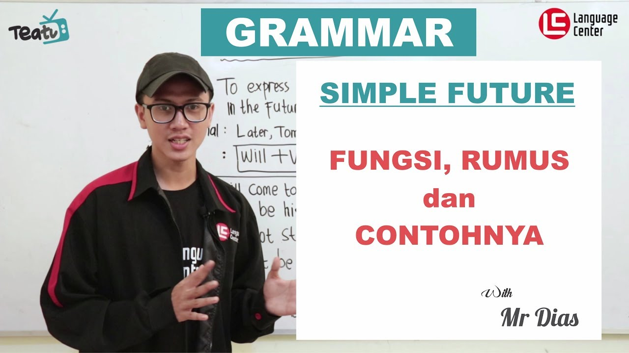 Simple Future Tense Fungsi Rumus Dan Contoh Teatu With Mr Diaz
