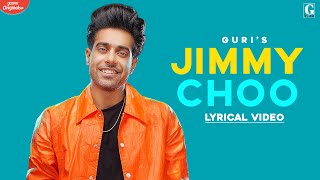 Jimmy Choo : GURI (Full Song) Latest Punjabi Songs | Geet MP3