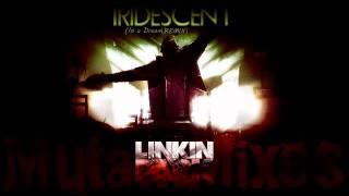 Iridescent (In a Dream ReMiX) - Linkin Park