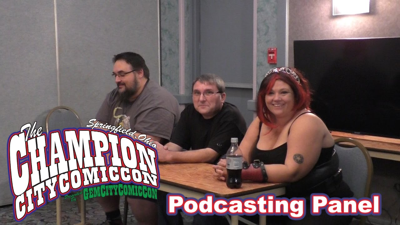 Podcasting Panel – Champion City Comic Con 2016