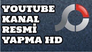 Youtube Kanal Resmi Yapma HD 2017-2018