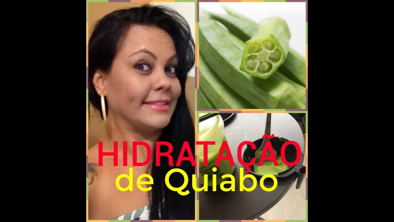 Hidratação de quiabo   Por Thaïs Lopparga - YouTube