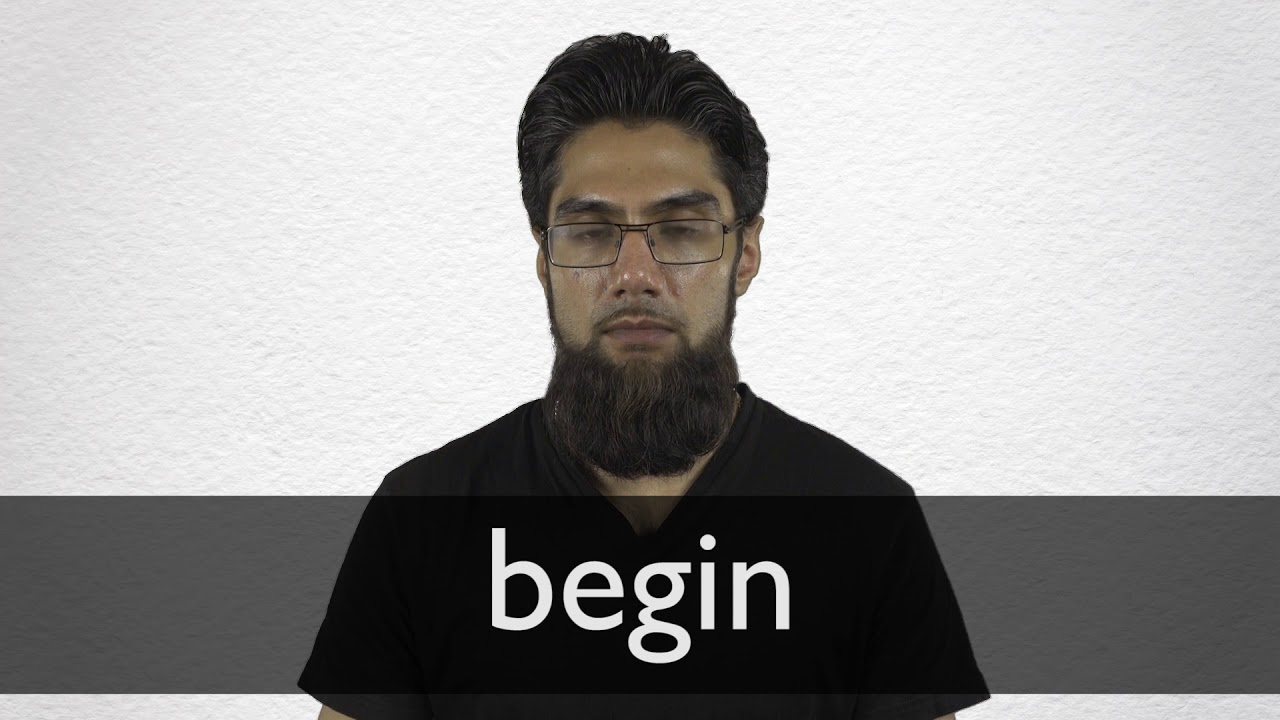 How to pronounce BEGIN in British English