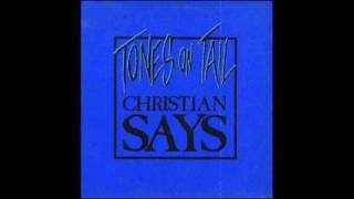 TONES ON TAIL ~ Christian Says