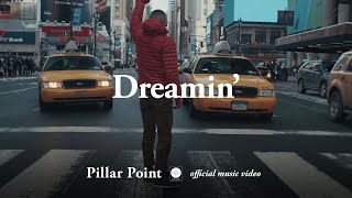 Pillar Point - Dreamin' [OFFICIAL MUSIC VIDEO]