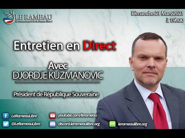 Radio Rameau #8 - Entretien avec Djordje Kuzmanovic, Président de république souveraine