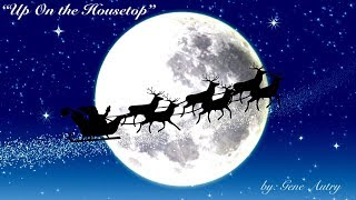 Up on the housetop reindeer pause, out jumps good old santa clausdown through chimney with lots of toysall for little ones, christmas joysho, ho ho! ...