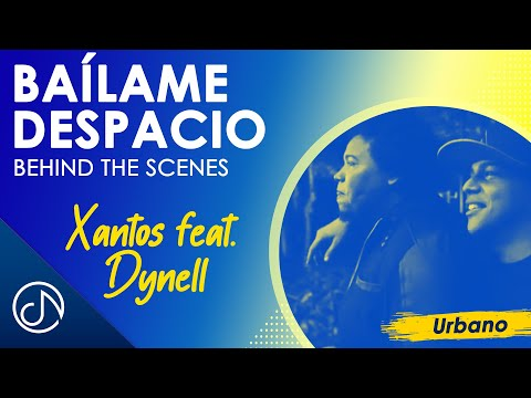 Bailame Despacio - Xantos feat. Dynell (Behind The Scenes)