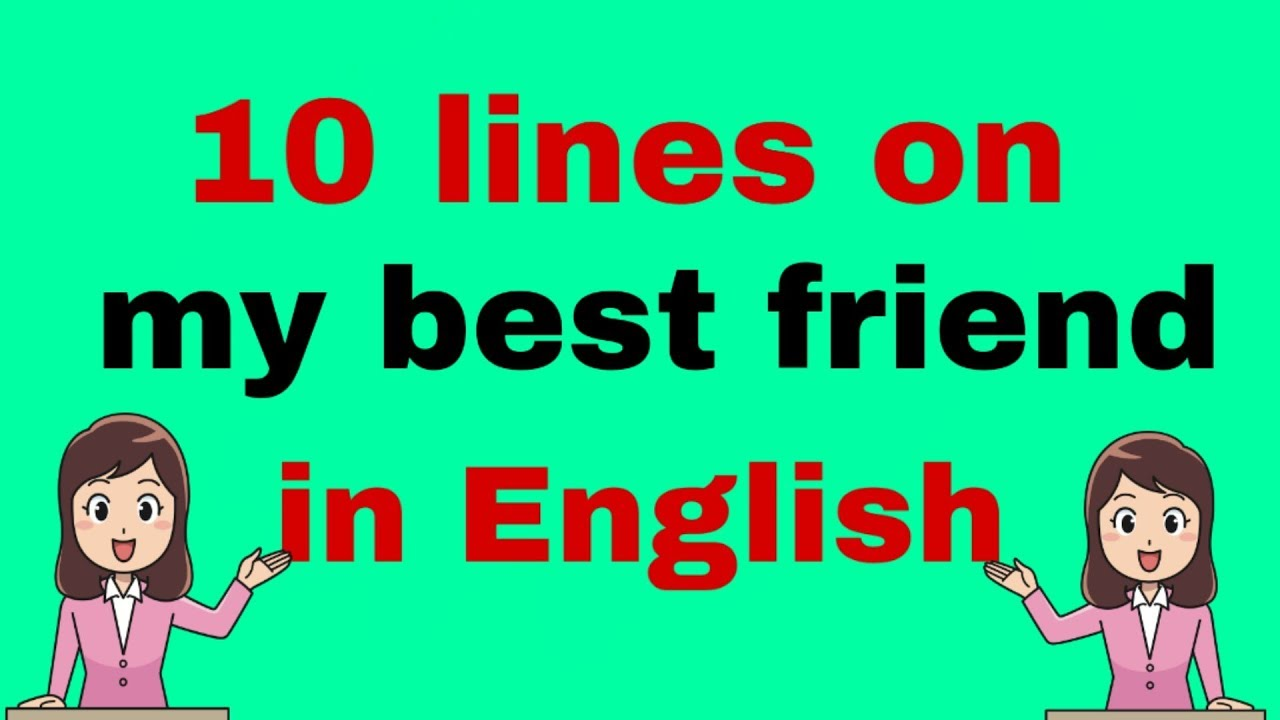 10 Lines On My Best Friend In English My Best Friend 2019 Youtube