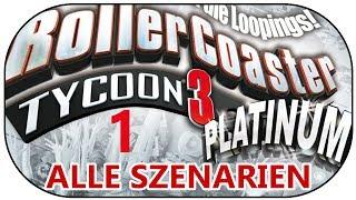 Let's Play Rollercoaster Tycoon 3 Platinum German Part 1 ALLE 39 SZENARIEN [Deutsch][RCT 3]
