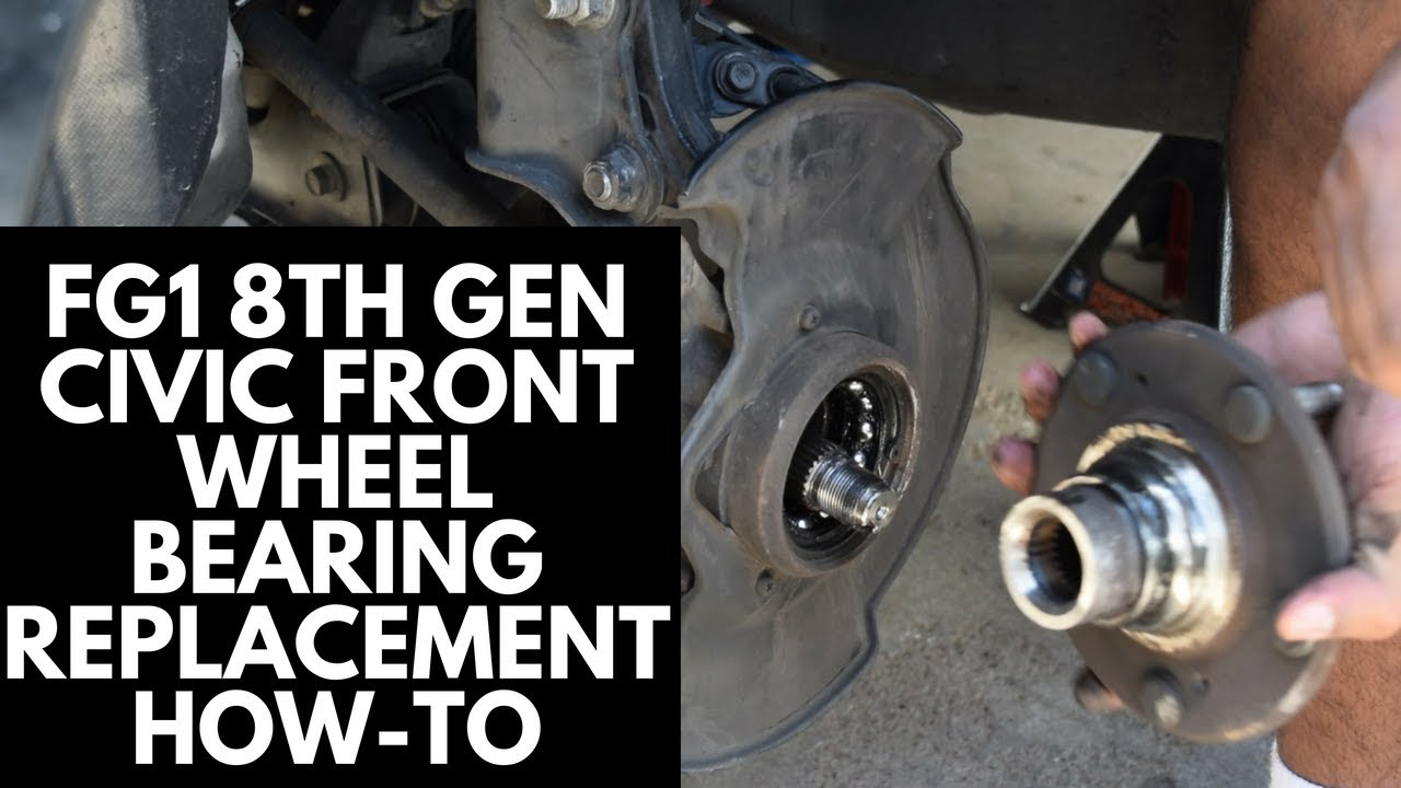 medium resolution of front wheel bearing replacement without a hydraulic press 8th gen fg1 honda civic