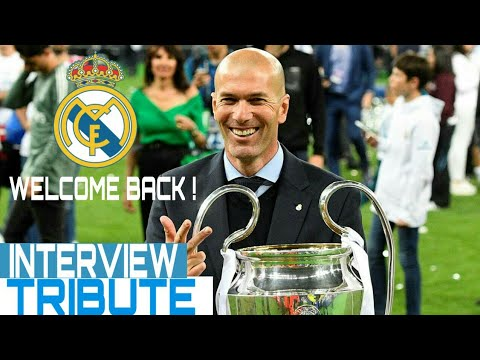 ZIDANE BACK TO REAL MADRID | WELCOME BACK | OFFICIAL | TRIBUTE | INTERVIEW