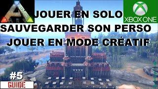 ☠ ARK Xbox One [FR] Sauvegarder & joué en Solo & en mode Créatif [Guide #5]