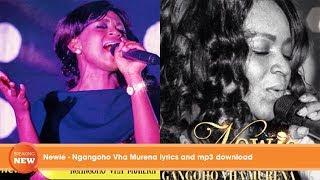 Newie - Ngangoho Vha Murena lyrics and mp3 download