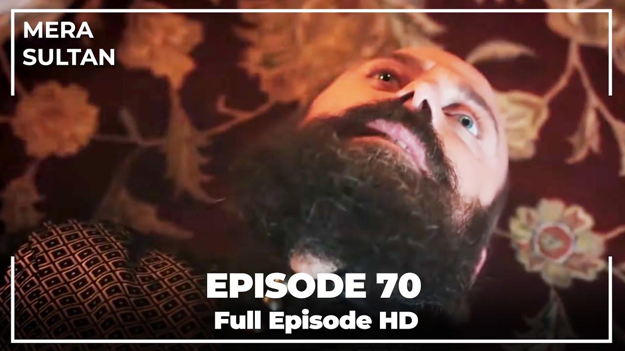 Download Mera Sultan - Episode 70 (Urdu Dubbed)