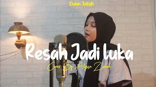Resah Jadi Luka - Daun Jatuh (Cover By Alyssa Zahra)