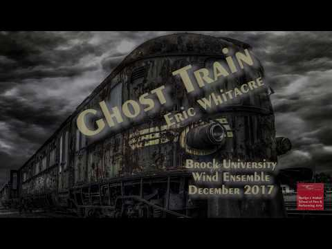 Ghost Train - Brock University Wind Ensemble - December 2017