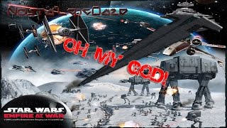 Star Wars Empire At War Absolute Enhancement Mod Empire Walkthrough Part 12: Oh My God!
