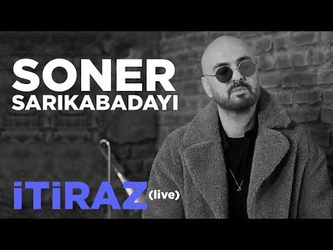 Soner Sarıkabadayı - İtiraz (Live)