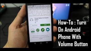 How-To : Turn On Android Phone With Volume Button screenshot 3