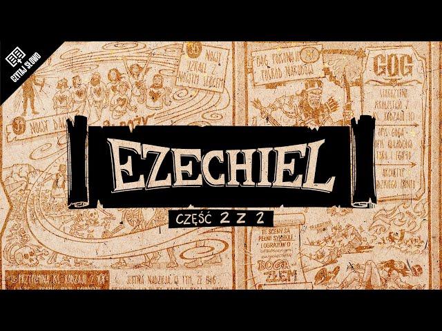 Omówienie: Księga Ezechiela, część 2 (rozdziały 34-48)
