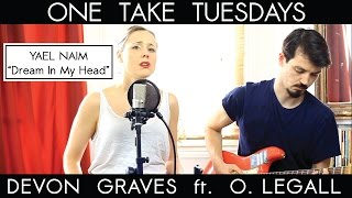 Dream In My Head (Yael Naïm) - cover by Devon Graves ft. Oliver LeGall