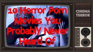 10 Horror Porn Movies You Probably Never Heard Of