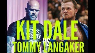 Kit Dale VS Tommy Langaker